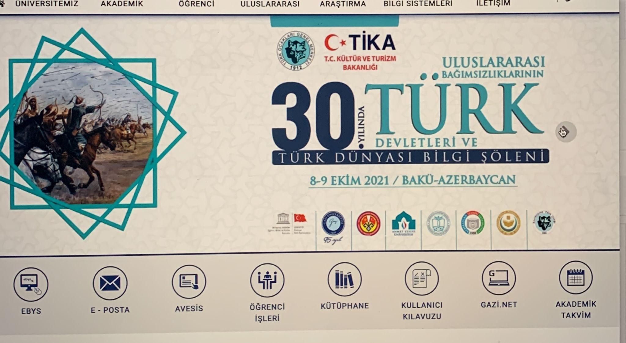 Gazi Üniversitesi | Bağımsızlıklarının 30. Yılında Türk Devletleri ve Türk Dünyası Uluslararası Bilgi Şöleni Bakü'de Yapıldı